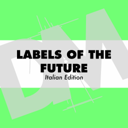 LABELS OF THE FUTURE: ITALIAN EDITION